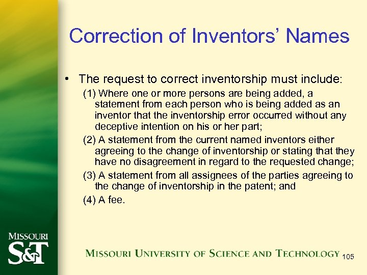 Correction of Inventors' Names • The request to correct inventorship must include: (1) Where