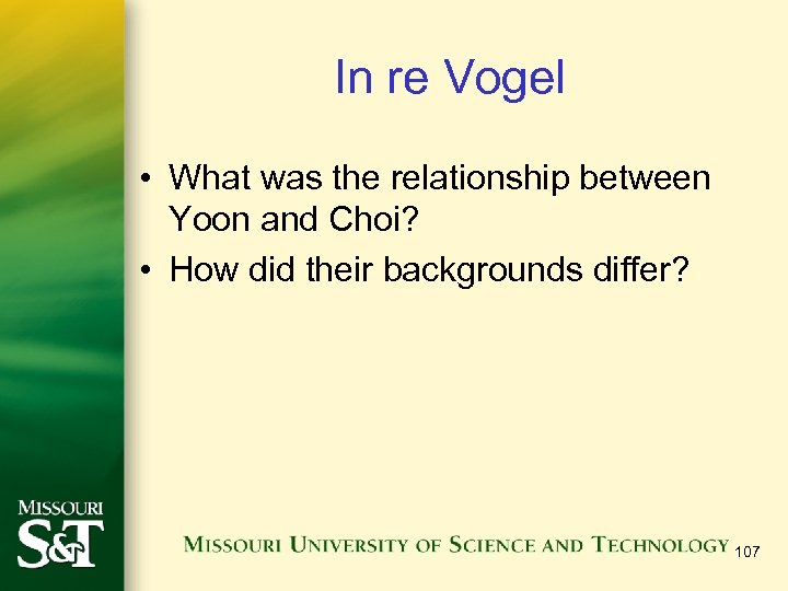 In re Vogel • What was the relationship between Yoon and Choi? • How