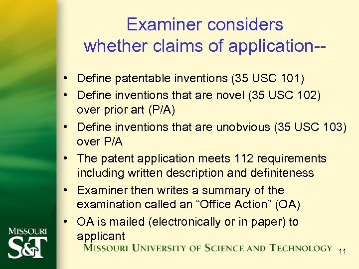 Examiner considers whether claims of application- • Define patentable inventions (35 USC 101) •