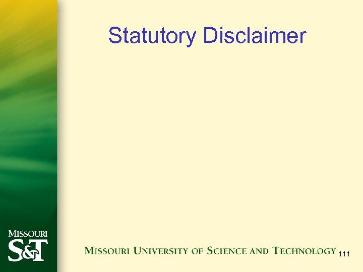 Statutory Disclaimer 111