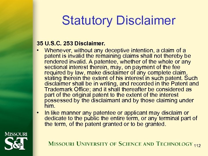 Statutory Disclaimer 35 U. S. C. 253 Disclaimer. • Whenever, without any deceptive intention,