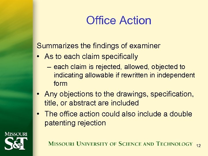 Office Action Summarizes the findings of examiner • As to each claim specifically –