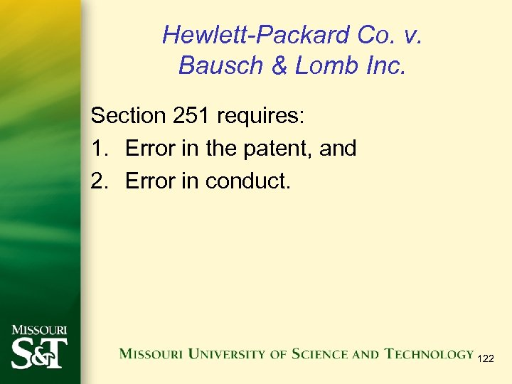 Hewlett-Packard Co. v. Bausch & Lomb Inc. Section 251 requires: 1. Error in the