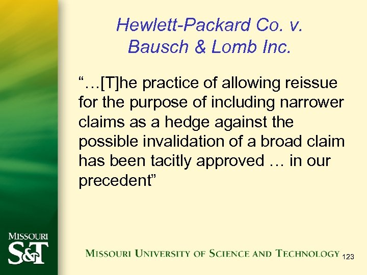 """Hewlett-Packard Co. v. Bausch & Lomb Inc. """"…[T]he practice of allowing reissue for the"""