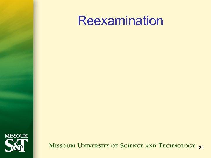 Reexamination 128
