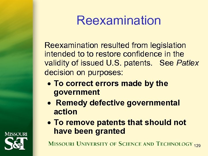 Reexamination resulted from legislation intended to to restore confidence in the validity of issued