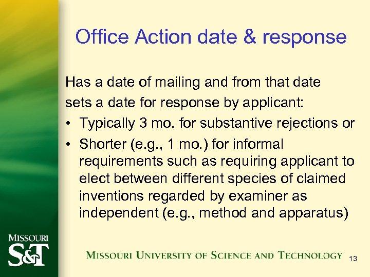 Office Action date & response Has a date of mailing and from that date
