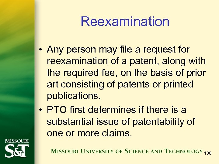 Reexamination • Any person may file a request for reexamination of a patent, along