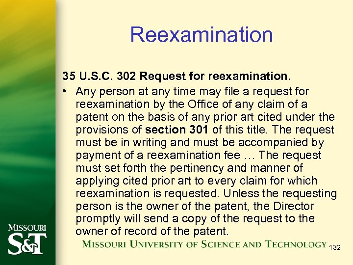 Reexamination 35 U. S. C. 302 Request for reexamination. • Any person at any