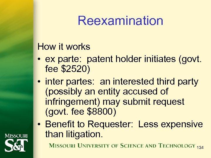 Reexamination How it works • ex parte: patent holder initiates (govt. fee $2520) •