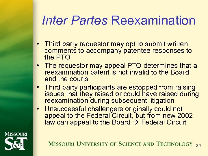Inter Partes Reexamination • Third party requestor may opt to submit written comments to