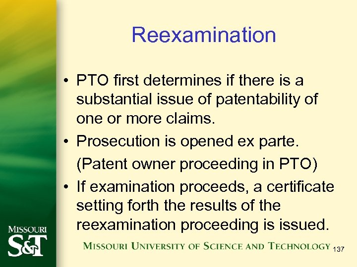 Reexamination • PTO first determines if there is a substantial issue of patentability of