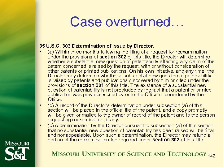 Case overturned… 35 U. S. C. 303 Determination of issue by Director. • (a)