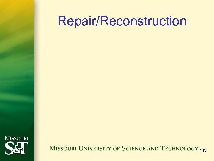 Repair/Reconstruction 143
