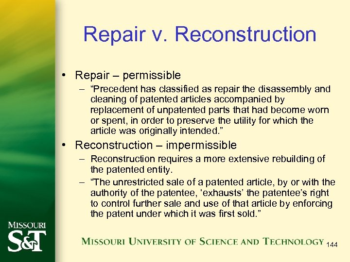"""Repair v. Reconstruction • Repair – permissible – """"Precedent has classified as repair the"""