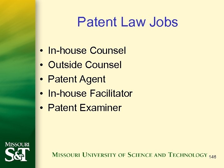 Patent Law Jobs • • • In-house Counsel Outside Counsel Patent Agent In-house Facilitator