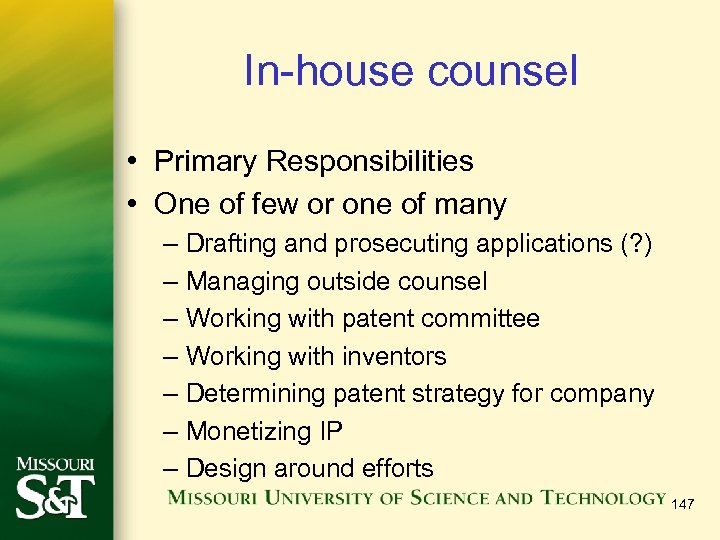 In-house counsel • Primary Responsibilities • One of few or one of many –