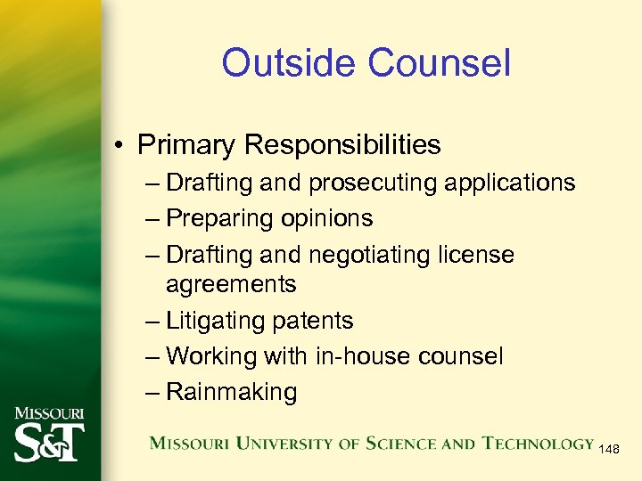 Outside Counsel • Primary Responsibilities – Drafting and prosecuting applications – Preparing opinions –