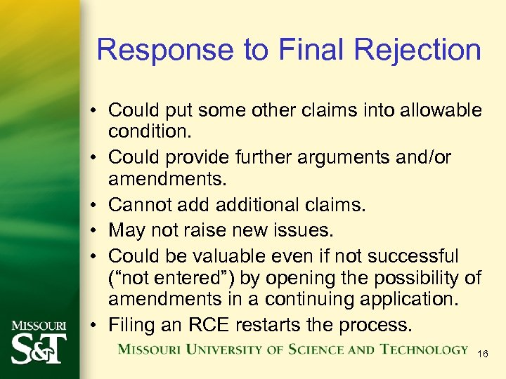 Response to Final Rejection • Could put some other claims into allowable condition. •