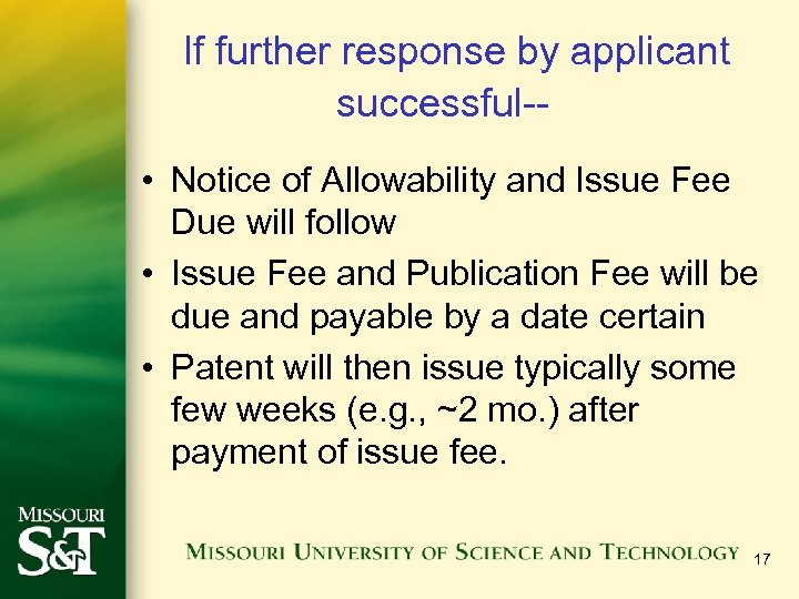 If further response by applicant successful- • Notice of Allowability and Issue Fee Due