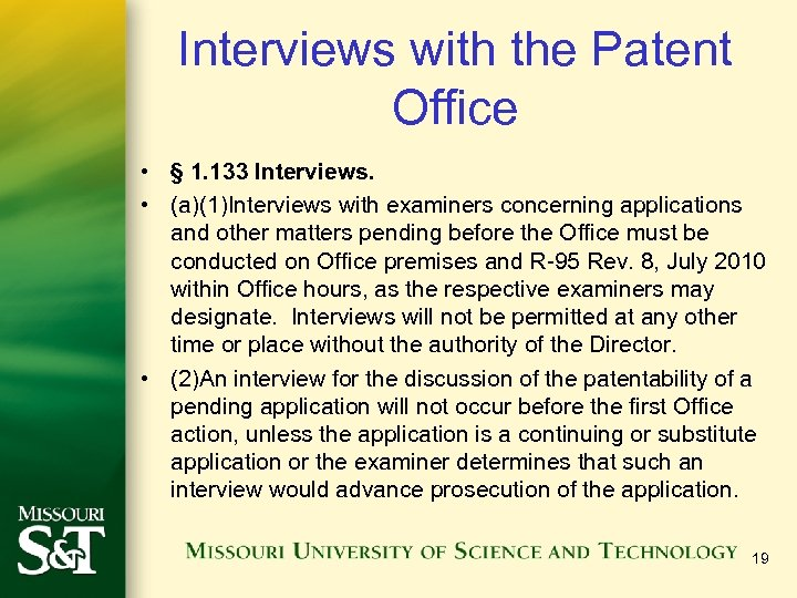 Interviews with the Patent Office • § 1. 133 Interviews. • (a)(1)Interviews with examiners