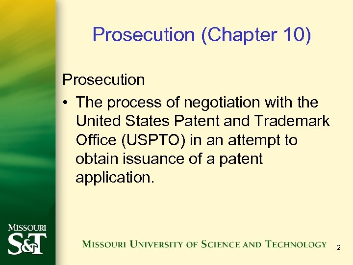 Prosecution (Chapter 10) Prosecution • The process of negotiation with the United States Patent