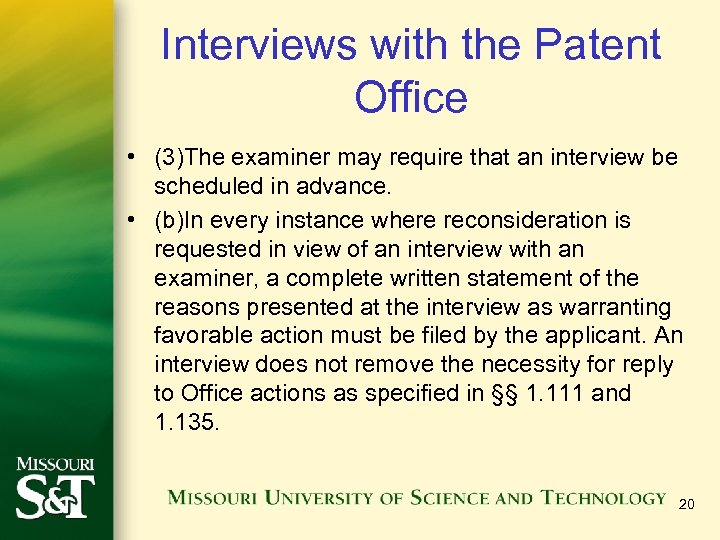 Interviews with the Patent Office • (3)The examiner may require that an interview be