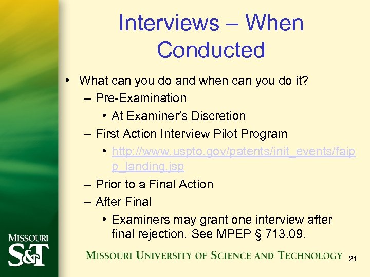 Interviews – When Conducted • What can you do and when can you do