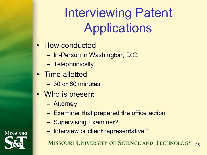 Interviewing Patent Applications • How conducted – In-Person in Washington, D. C. – Telephonically