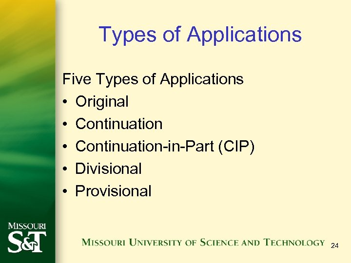 Types of Applications Five Types of Applications • Original • Continuation-in-Part (CIP) • Divisional