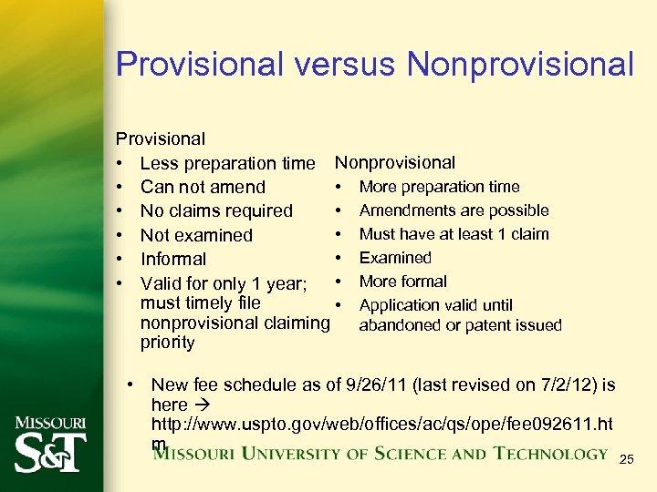 Provisional versus Nonprovisional Provisional • Less preparation time Nonprovisional • More preparation time •