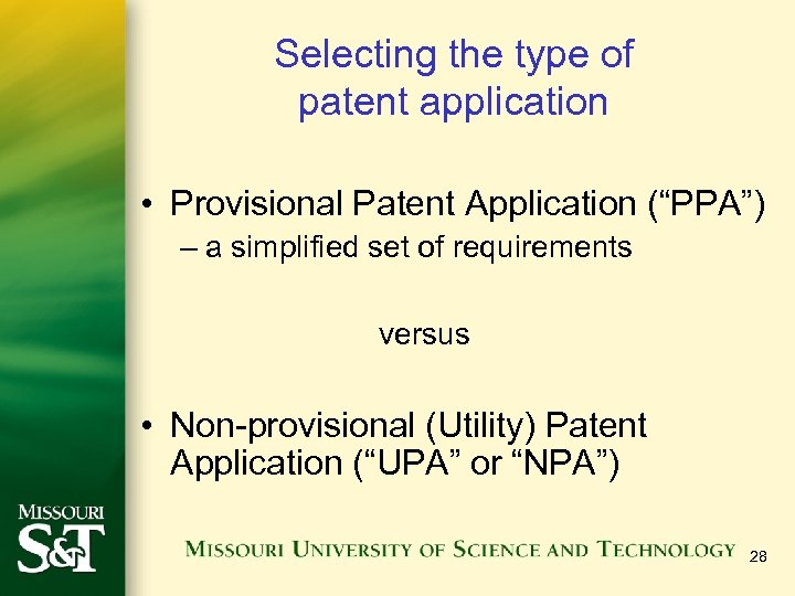 """Selecting the type of patent application • Provisional Patent Application (""""PPA"""") – a simplified"""