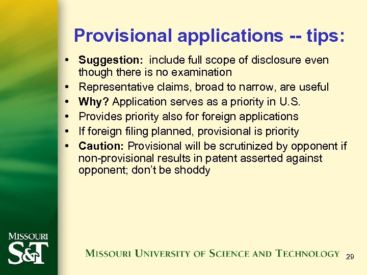 Provisional applications -- tips: • Suggestion: include full scope of disclosure even though there