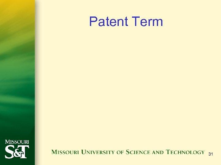 Patent Term 31