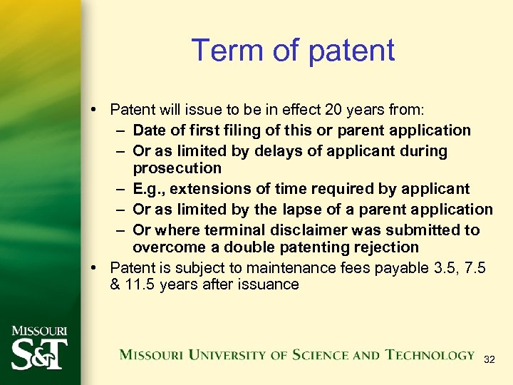 Term of patent • Patent will issue to be in effect 20 years from: