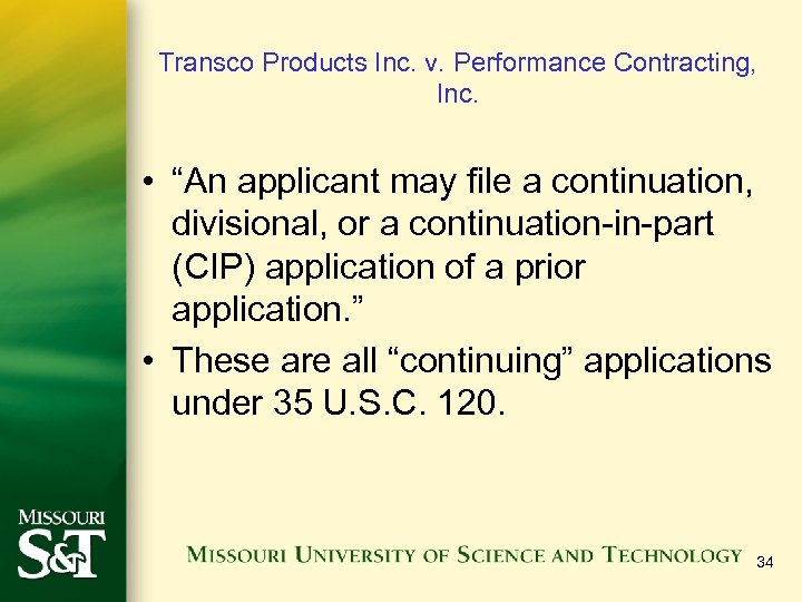 """Transco Products Inc. v. Performance Contracting, Inc. • """"An applicant may file a continuation,"""