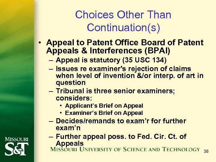 Choices Other Than Continuation(s) • Appeal to Patent Office Board of Patent Appeals &