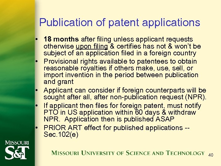 Publication of patent applications • 18 months after filing unless applicant requests otherwise upon