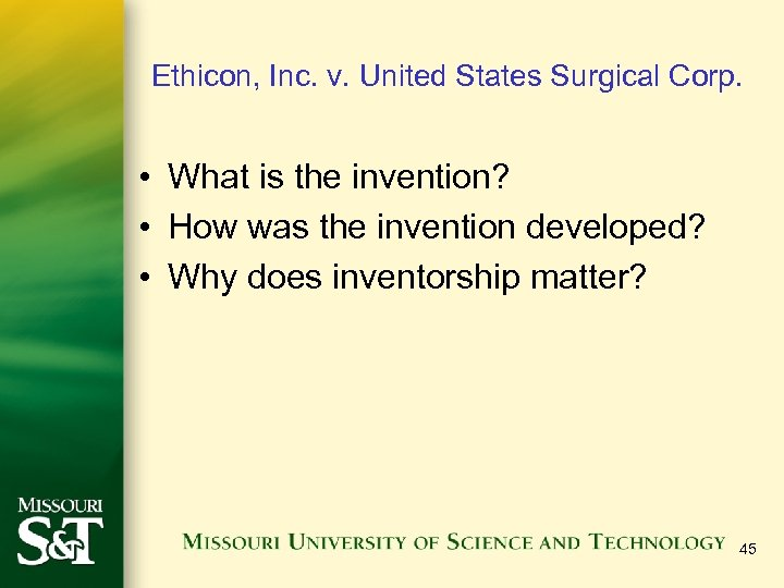 Ethicon, Inc. v. United States Surgical Corp. • What is the invention? • How
