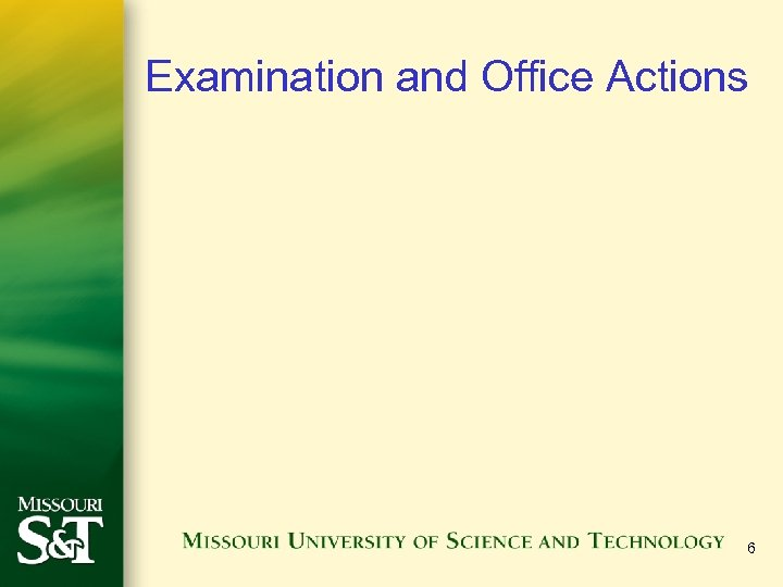 Examination and Office Actions 6