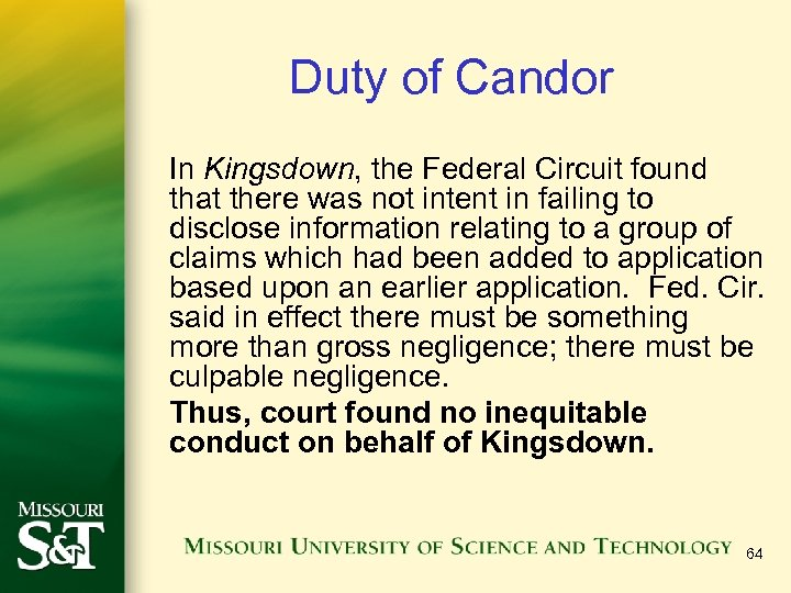 Duty of Candor In Kingsdown, the Federal Circuit found that there was not intent