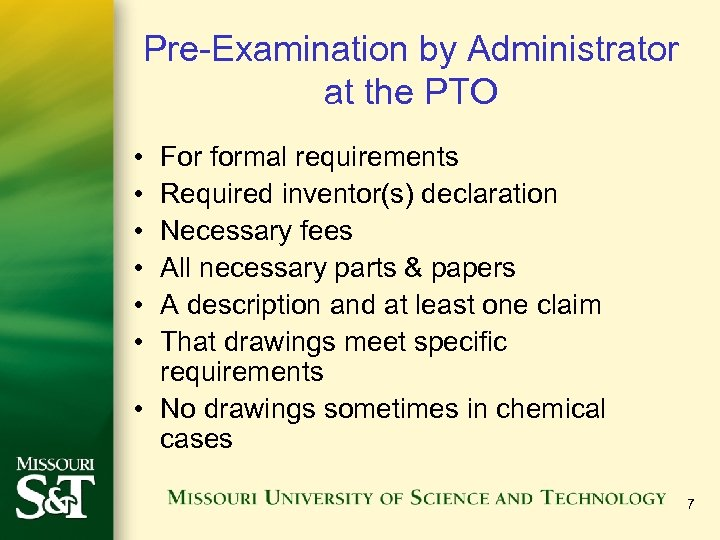 Pre-Examination by Administrator at the PTO • • • For formal requirements Required inventor(s)