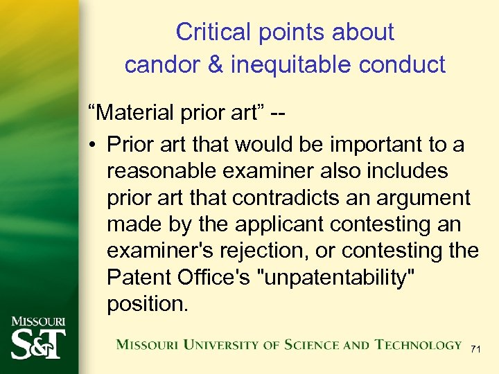 """Critical points about candor & inequitable conduct """"Material prior art"""" - • Prior art"""