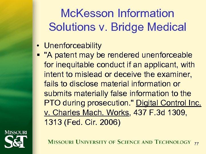 Mc. Kesson Information Solutions v. Bridge Medical • Unenforceability §