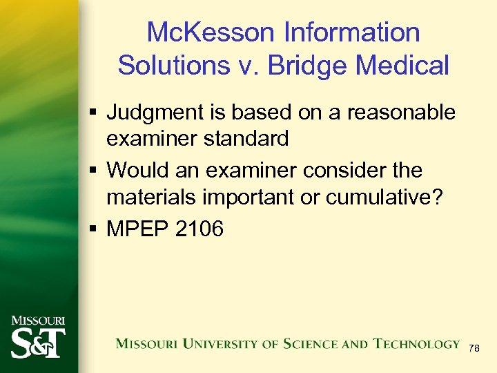 Mc. Kesson Information Solutions v. Bridge Medical § Judgment is based on a reasonable