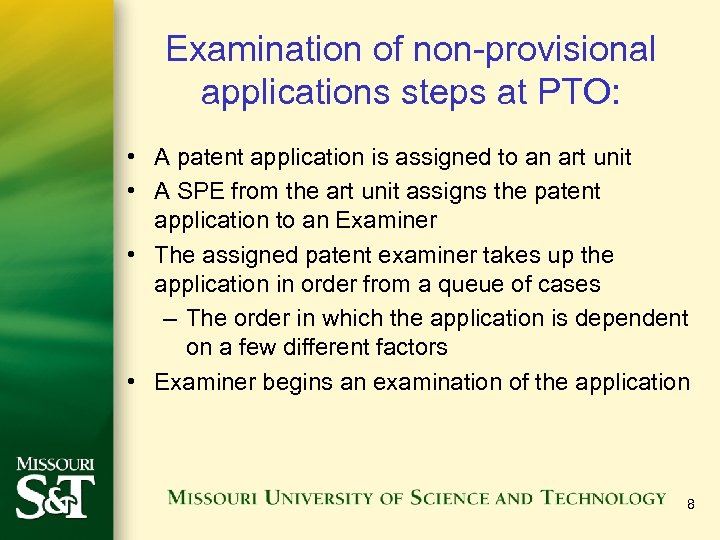 Examination of non-provisional applications steps at PTO: • A patent application is assigned to