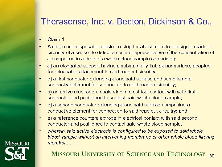 Therasense, Inc. v. Becton, Dickinson & Co. , • • Claim 1 A single