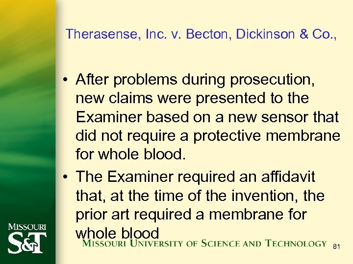 Therasense, Inc. v. Becton, Dickinson & Co. , • After problems during prosecution, new