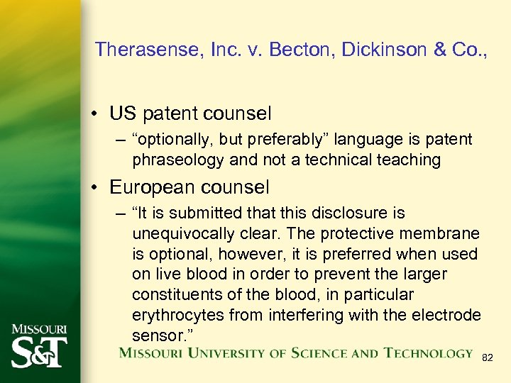 """Therasense, Inc. v. Becton, Dickinson & Co. , • US patent counsel – """"optionally,"""