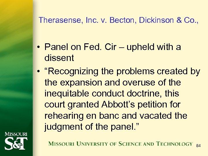 Therasense, Inc. v. Becton, Dickinson & Co. , • Panel on Fed. Cir –